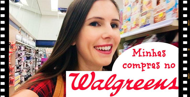 Minhas compras no Walgreens | Dicas de compras EUA