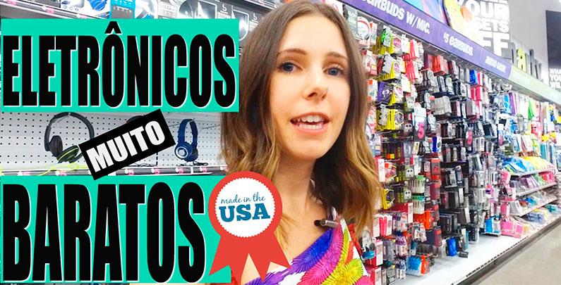 Eletrônicos e acessórios muito baratos nos EUA | Dicas de Compras